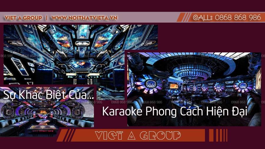 Sự khác biệt của karaoke phong cách hiện đại