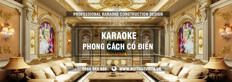Phòng karaoke theo phong cách cổ điển