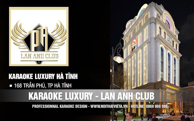 Công trình karaoke Luxury (Lan Anh Club) TP Hà Tĩnh