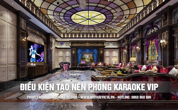 Thiết kế để tạo nên phòng karaoke vip cần những điều kiện gì?