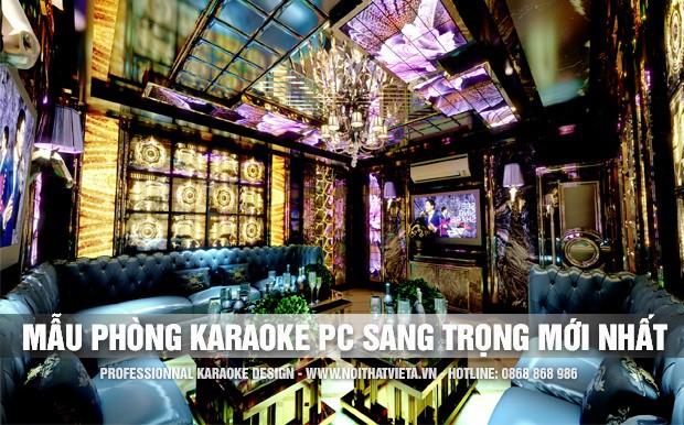 Phòng karaoke phong cách sang trọng mới nhất