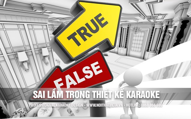 Sai lầm trong quá trình thiết kế phòng hát karaoke