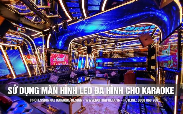 Thi công phòng hát karaoke sử dụng màn hình LED đa hình