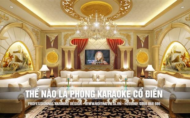 Thế nào là phòng karaoke phong cách cổ điển