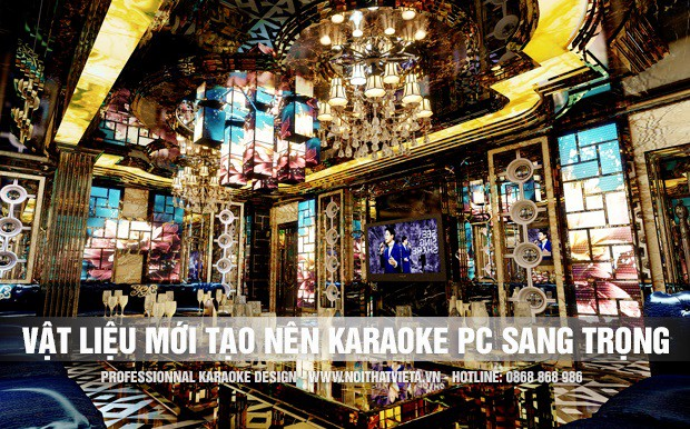 Những vật liệu mới tạo nên sự sang trọng cho phòng karaoke
