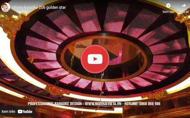 Video phòng karaoke 206 Golden star Việt Á thi công