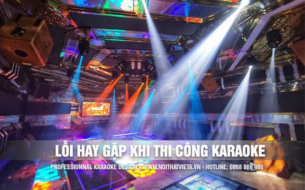 Lỗi hay gặp khi thi công karaoke