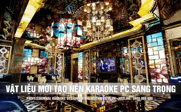 Những vật liệu mới tạo phòng karaoke phong cách sang trọng